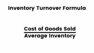 Formula for inventory turnover.